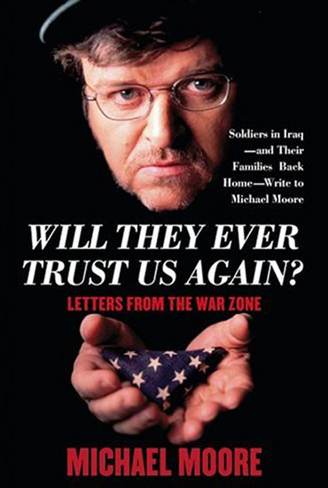 Will They Ever Trust Us Again Michael Moore
