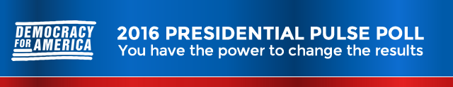 2016 Presidential Pulse Poll: You have the power to change the results.