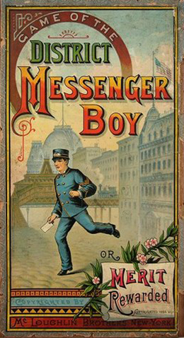 """The cover illustration for the """"District Messenger Boy"""" board game shows a uniformed young man running through the streets with a paper message in his hand. The large buildings of a city loom in the background. The text reads """"Game of the District Messenger Boy, or Merit Rewarded."""""""