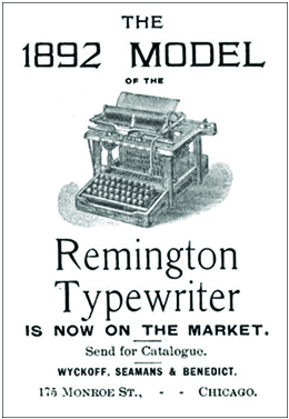 """An advertisement shows a drawing of a typewriter, with the text, """"The 1892 Model of the Remington Typewriter Is Now on the Market. Send for Catalogue. Wyckoff, Seamans & Benedict. 175 Monroe St., Chicago."""""""