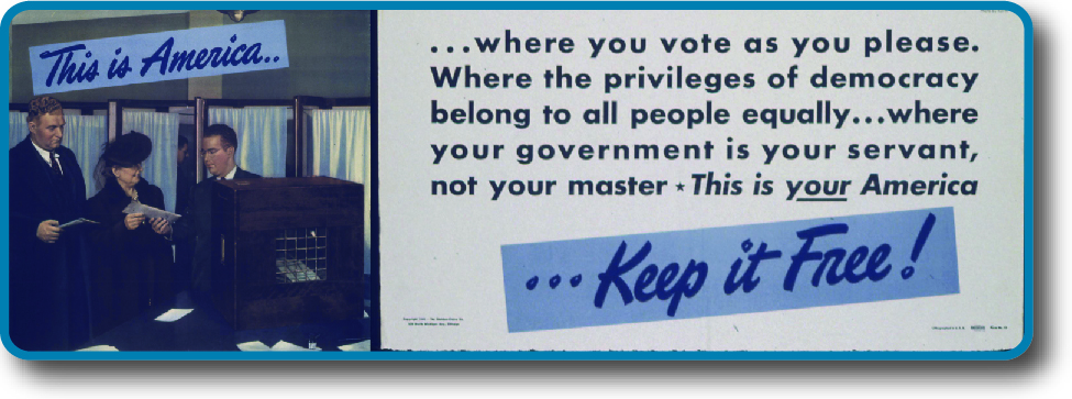 """An image of a poster that reads """"This is America where you vote as you please, where the privileges of democracy belong to all people equally, where your government is your servant, not your master. This is your America…Keep it Free!"""""""