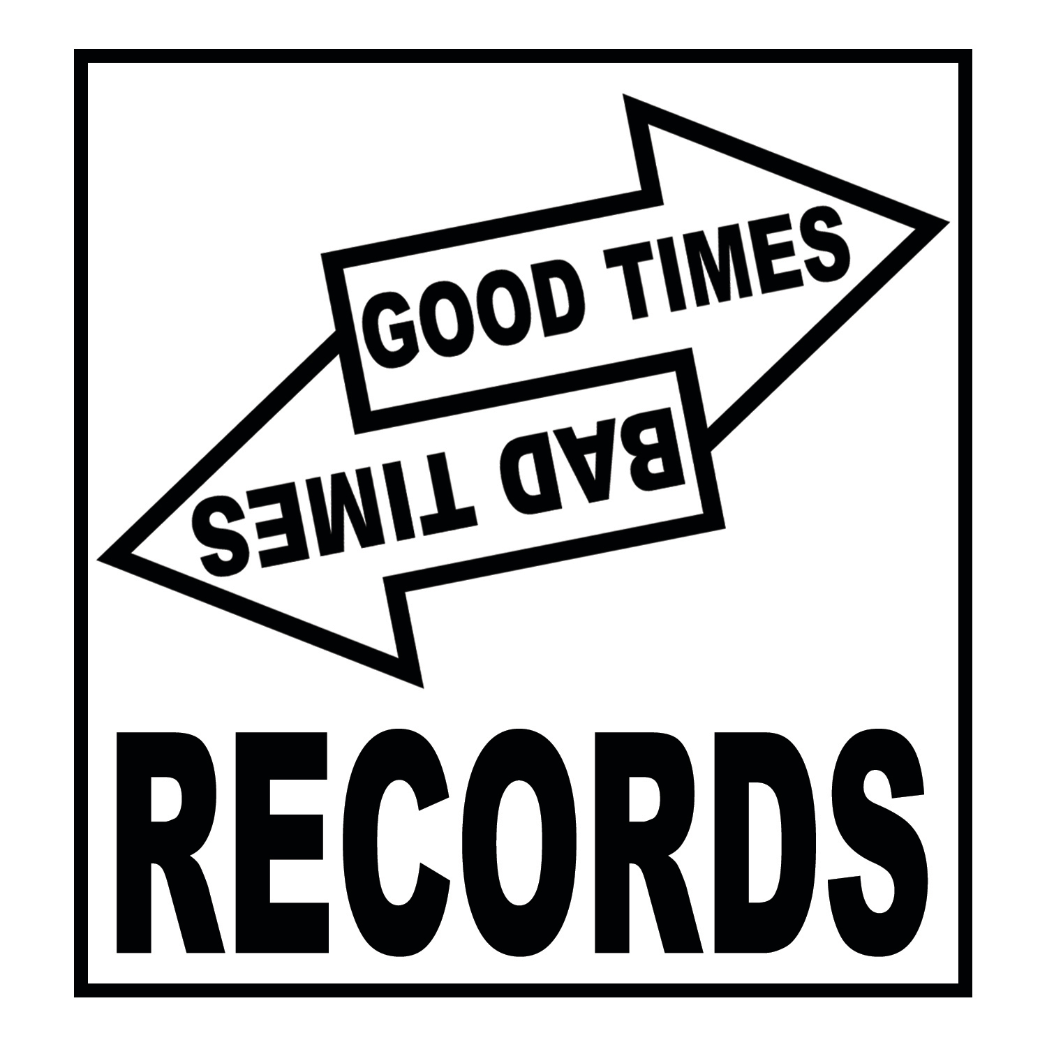 Good Times / Bad Times Records