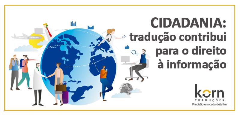 As atividades do portal e-Cidadania devem ser divulgadas e acessíveis a todos, e a tradução contribui para garantir o direito à informação.