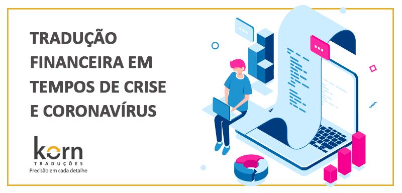 A tradução financeira é uma das formas de compreender os processos regulatórios no mundo para ajudar o negócio a enfrentar cenários de crises e pandemias.
