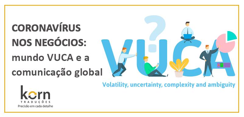 O que significa o mundo VUCA para as empresas? Com a pandemia do novo coronavírus (COVID-19), o termo voltou aos holofotes no mundo todo para elucidar o momento que estamos passando, marcado pela imprevisibilidade e transformação.