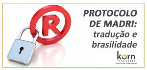 O Protocolo de Madri entrou em vigor no Brasil e estabelece regras para o registro de marcas com o objetivo de facilitar os trâmites para as empresas.