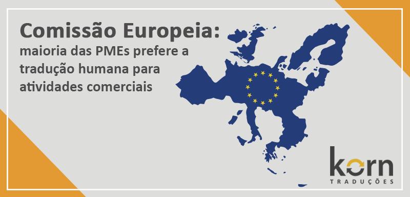 Segundo recente pesquisa feita pela Comissão Europeia, a maioria das PMEs do continente europeu prefere a tradução humana para atividades comerciais.