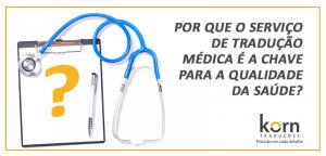 O tradutor saberá transmitir significados linguísticos considerando as diferentes culturas, e nas traduções médicas isso é fundamental.