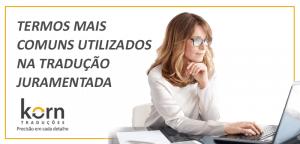 Se você ou sua empresa precisa de um documento estrangeiro para fins oficiais no Brasil, é necessário providenciar a sua tradução juramentada.