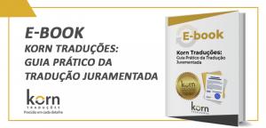 Você tem dúvidas sobre as traduções juramentadas. Veja o ebook Guia prático da tradução juramentada para responder suas perguntas.