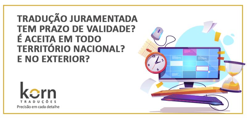 A tradução juramentada tem prazo de validade? Ela é aceita em todo o Brasil? E no exterior? Algumas dúvidas que respondemos neste conteúdo.