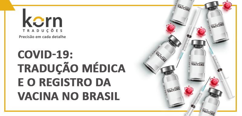A busca da indústria farmacêutica pelo registro de vacinas mostra a importância da tradução médica para garantir os cuidados à saúde.