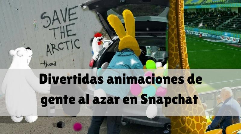 Divertidas animaciones de gente al azar en Snapchat