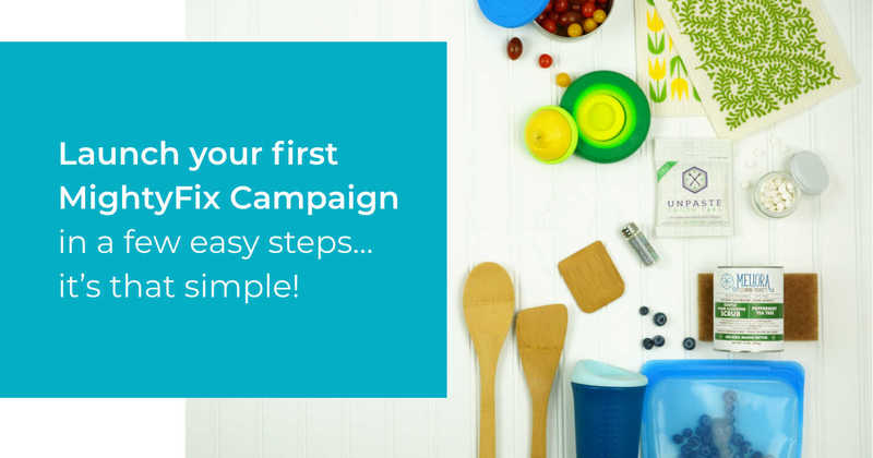 launch your first MightyFix campaign
