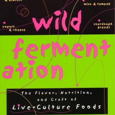 Book review: Wild Fermentation by Sandor Ellix Katz