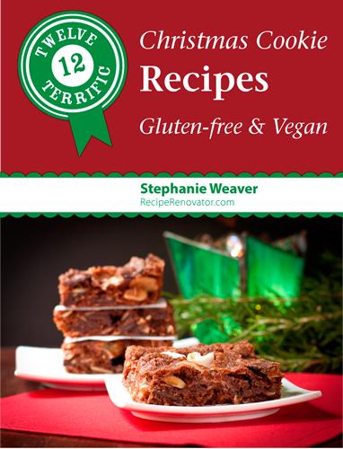 Twelve Terrific Christmas Cookie Recipes: Gluten-Free & Vegan from Recipe Renovator (PDF $2.99)
