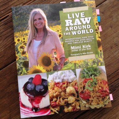 Cookbook review: Live Raw Around the World by Mimi Kirk