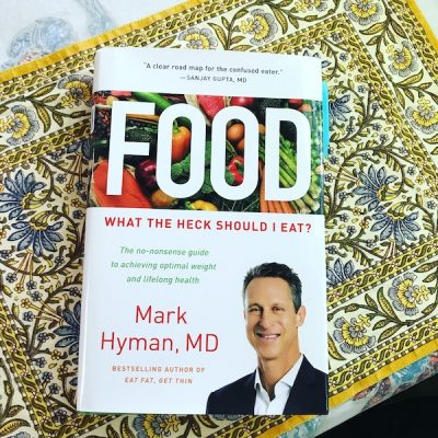 Dr. Mark Hyman's book Food: What The Heck Should I Eat?
