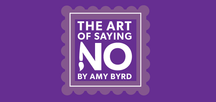 The Art of Saying No - Amy Byrd