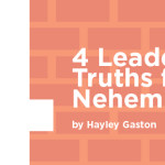 4 Leadership Truths from Nehemiah