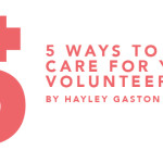 5 Ways to Care for Your Volunteers