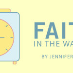 Faith in the Waiting