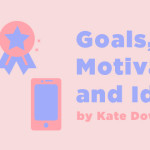 Goals, Motivators, and Idols
