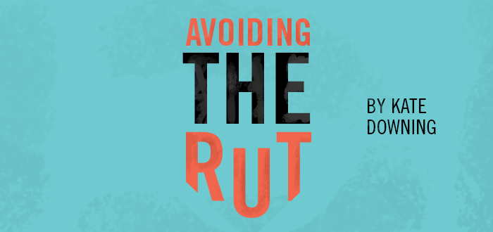 Avoiding the Rut - LifeWay Girls