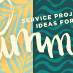10 Service Project Ideas for Summer