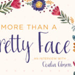 More than a Pretty Face: An Interview with Ocielia Gibson