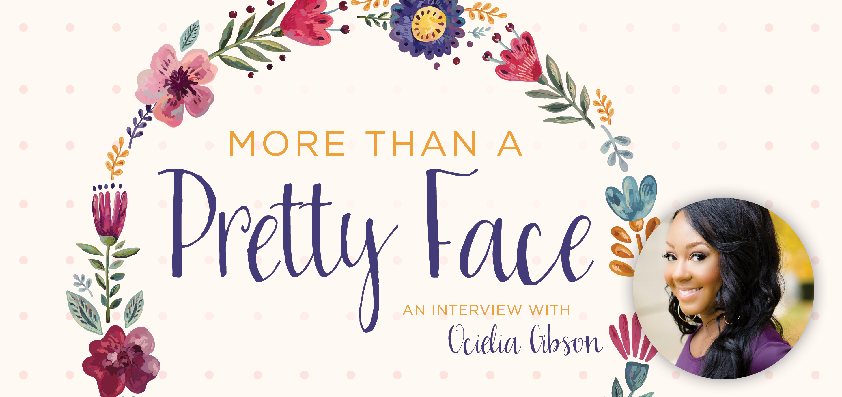 More Than A Pretty Face An Interview With Ocielia Gibson Girls