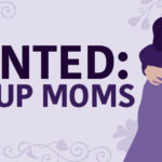 Wanted: Backup Moms
