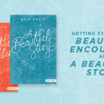 Getting Started with Beautiful Encounters and A Beautiful Story!