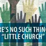"There's No Such Thing as ""Little Church"""