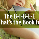 The B-I-B-L-E. Yes, That's the Book for Me.