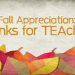 "Fall Appreciation: Thanks for ""TEA""ching!"