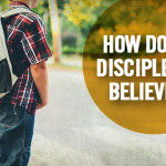 How Do You Disciple New Believers?