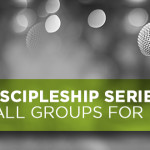 Discipleship Series: Small Groups for Kids