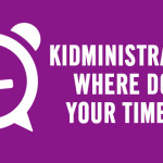 Kidministration: Where Does Your Time Go?