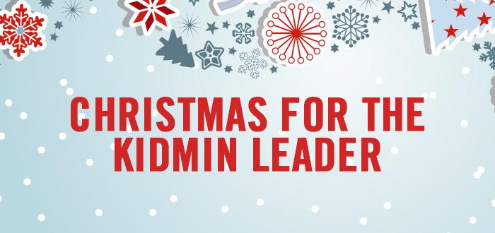 Christmas for the KidMin Leader