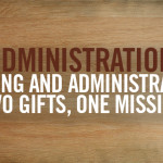 KidsMinistration: Teaching and Administration – Two Gifts, One Mission