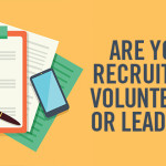 Are You Recruiting Volunteers or Leaders?