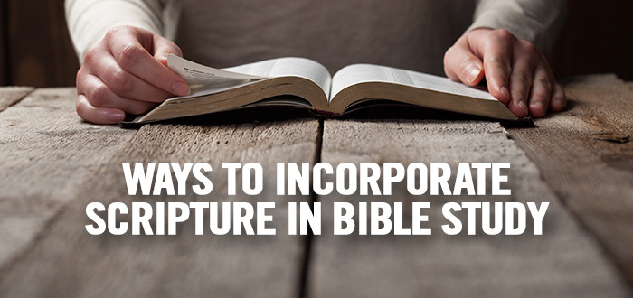 Ways to Incorporate Scripture in Bible Study