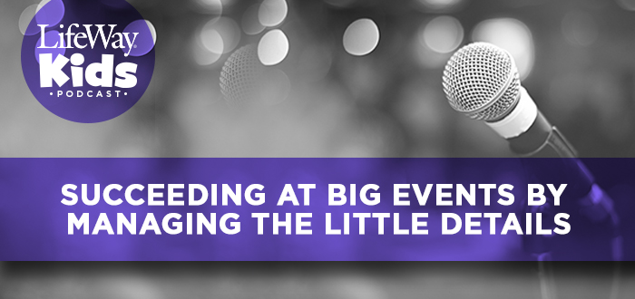 Succeeding at Big Events by Managing the Little Details