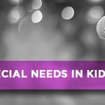 Special Needs in KidMin