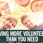 Having More Volunteers Than You Need