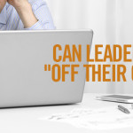 "Can Leaders Be ""Off Their Game""?"
