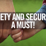 Safety and Security: A MUST!
