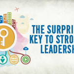 The Surprising Key to Stronger Leadership