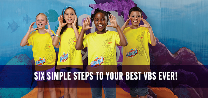 Six Simple Steps to Your Best VBS Ever